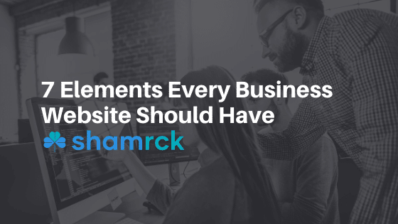 7 Elements Every Business Website Should Have