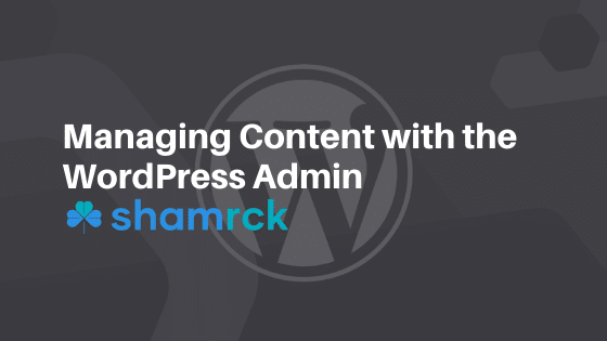 Managing Content with the Shamrck Admin Panel