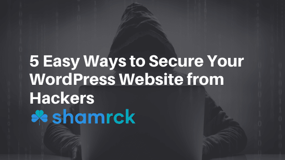 5 Easy Ways to Secure Your WordPress Website from Hackers