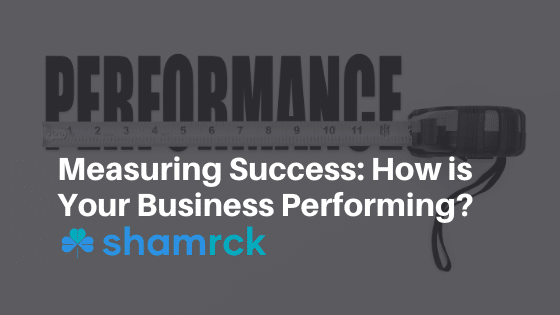 Measuring Success: How is Your Business Performing?