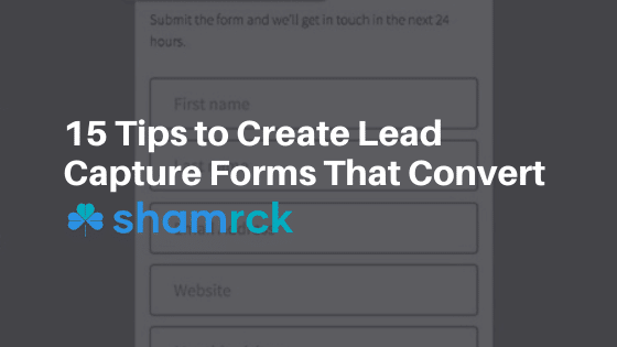 15 Tips to Create Better Lead Capture Forms to Close More Sales