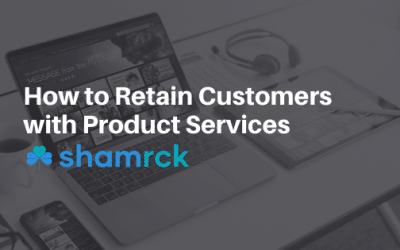 How to Retain Customers with Product Services